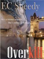 Overkill - E.C. Sheedy, Trisha Telep