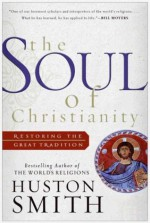 The Soul of Christianity (Plus) - Huston Smith