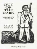 Out of the Dark: Volume II - Diversions - Robert W. Chambers, Richard Lamb