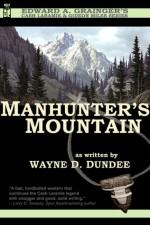 Manhunter's Mountain - Wayne D. Dundee