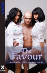 The Favour: A Collection of Five Erotic Stories - Leslie Lee Sanders, Heidi Champa, Justine Elyot, Jean-Philippe Aubourg