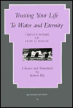 Trusting Your Life to Water and Eternity: Twenty Poems of Olav H. Hauge - Olav H. Hauge, Robert Bly