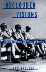 Beclouded Visions: Hiroshima-Nagasaki and the Art of Witness (Suny Series, Interruptions, Border Testimony(Ies) and Critical Discourse/S) - Kyo Maclear