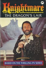 Knightmare: The Dragon's Lair - Dave Morris