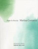 Dopo la Russia - Marina Tsvetaeva, Nicola Crocetti, Serena Vitale