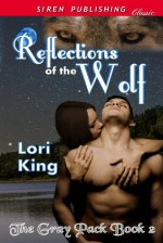 Reflections of the Wolf - Lori King