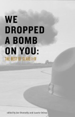 We Dropped a Bomb on You: The Best of Slake I-IV - Laurie Ochoa, Joe Donnelley, Aimee Bender, Mark Z. Danielewski, Jerry Stahl