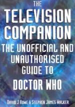 Television Companion - David J. Howe, Stephen James Walker