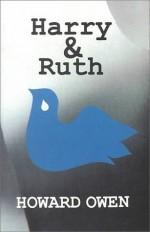 Harry & Ruth - Howard Owen