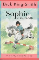 Sophie in the Saddle - Dick King-Smith