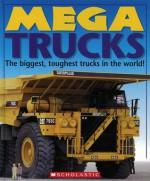 Mega Trucks - Scholastic Inc., Chez Picthall, Scholastic Inc.