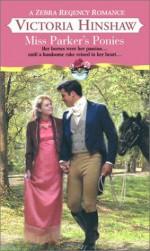 Miss Parker's Ponies - Victoria Hinshaw