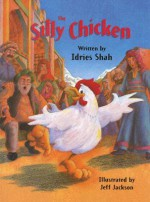 The Silly Chicken - Idries Shah