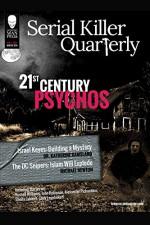 "Serial Killer Quarterly Vol.1 No. 1 ""21st Century Psychos"" - Katherine Ramsland, Michael Newton, Lee Mellor, Robert J. Hoshowsky, Kim Cresswell, Curtis Yateman, Aaron Elliott, Lee Mellor, William Cook"