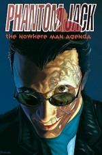 Phantom Jack: The Nowhere Man Agenda - Michael San Giacomo, Mitch Breitweiser, Jim Muniz