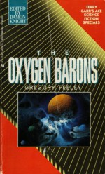 The Oxygen Barons - Gregory Feeley