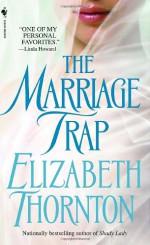 The Marriage Trap - Elizabeth Thornton