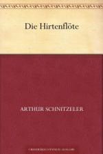 Die Hirtenflöte (German Edition) - Arthur Schnitzler