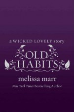 Old Habits - Melissa Marr