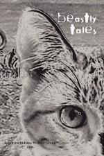 Beastly Tales - Southern Indiana Writers, Marian Allen, T. Lee Harris, Joy Kirchgessner, Jeannine Baumgartle, Sara Deurell, Jordan Coe