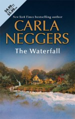 The Waterfall - Carla Neggers
