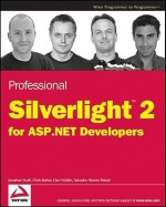 Professional Silverlight 2 for ASP.Net Developers - Jonathan Swift, Salvador Alvarez, Chris Barker, Dan Wahlin