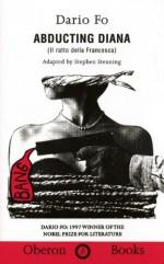 Abducting Diana - Dario Fo, Stephen Stenning, Rupert Lowe