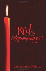 Red is for Remembrance - Laurie Faria Stolarz