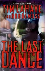 The Last Dance - Tim LaHaye, Bob DeMoss