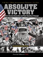 Time: Absolute Victory: America's Greatest Generation and Their World War II Triumph - Time-Life Books, George H.W. Bush, Time-Life Books
