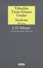 Yükseltin Tavan Kirişini Ustalar & Seymour - Bir Giriş - Sevin Okyay, J.D. Salinger, Coşkun Yerli