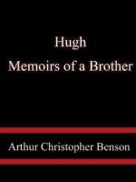 Hugh Memoirs of a Brother - Arthur Christopher Benson