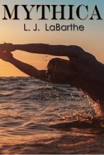 Mythica - L.J. LaBarthe