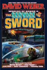 The Service of the Sword - Eric Flint, Jane Lindskold, David Weber, John Ringo, Victor Mitchell, Timothy Zahn