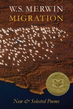 Migration: New and Selected Poems - W.S. Merwin