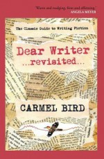 Dear Writer Revisited - Carmel Bird