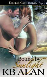 Bound by Sunlight - K.B. Alan