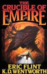 The Crucible of Empire - Eric Flint, K.D. Wentworth