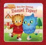 You Are Special, Daniel Tiger! - Angela C. Santomero, Jason Fruchter