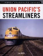 Union Pacific's Streamliners - Joe Welsh