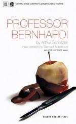 Professor Bernhardi: A Comedy in Five Acts - Arthur Schnitzler