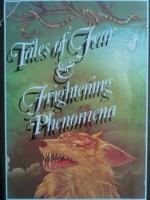 Tales of Fear and Frightening Phenomena - Ray Bradbury, Hugh Walpole, Robert Bloch, P.C. Wren, C.S. Forester, Helen Hoke, Richard Connell, Enid Bagnold, M.S. Waddell