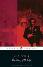The History of Mr. Polly - John Sutherland, H.G. Wells, Simon James