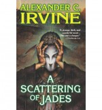 A Scattering of Jades - Alex Irvine