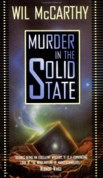 Murder in the Solid State - Wil McCarthy
