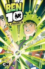 Ben 10 Classics Volume 2: It's Ben a Pleasure - Robbie Busch, Jason Hall, Sholly Fisch, Arie Kaplan, Ethen Beavers, Min S Ku, Scott Cohn, Gordon Purcell