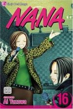 Nana, Vol. 16: v. 16 - Ai Yazawa