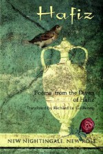 New Nightingale, New Rose - Hafez, Richard Le Gallienne, Andrew Phillip Smith