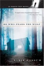 He Who Fears the Wolf - Karin Fossum, Felicity David