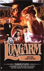Longarm and the Lady Lawyer - Tabor Evans